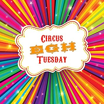 Circus Tuesday