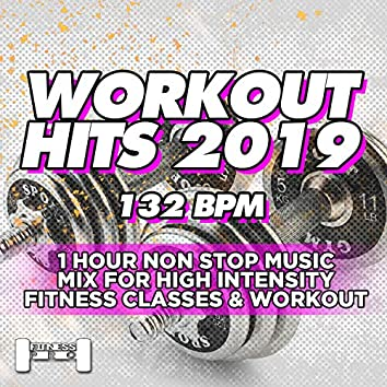 Workout Hits 2019 132 BPM - 1 Hour Non Stop Music Mix For High Intensity Fitness Classes & Workout