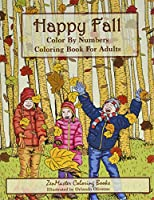 Happy Fall: color by numbers coloring book for adults (Adult Color by Number Coloring Books)