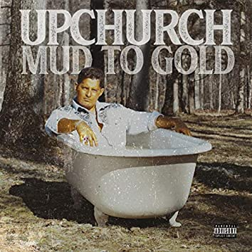 Mud to Gold