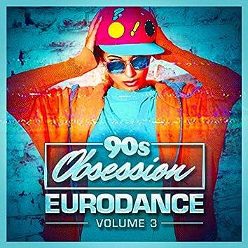 90s Obsession: Eurodance, Vol. 3