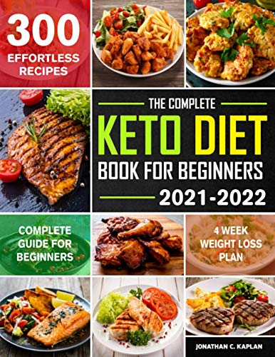 The Complete Keto Diet Book for beginners 2021-2022: The Ultimate Beginners...