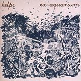 Songtexte von Kelpe - Ex-Aquarium