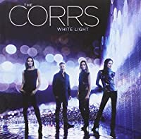 White Light by CORRS (2015-07-29)