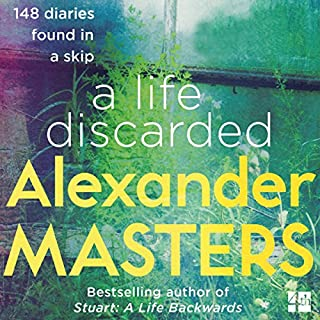A Life Discarded: 148 Diaries Found in a Skip audiobook cover art
