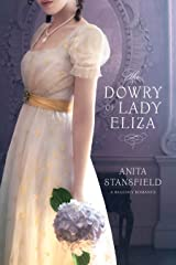 The Dowry of Lady Eliza Kindle Edition