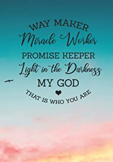 Way Maker Miracle Worker Promise Keeper Light in the Darkness My God That Is Who You Are: 120 page Two Tone Lined Journal