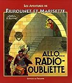 Les aventures de Fripounet et Marisette - Allo... radio-oubliette de René Bonnet