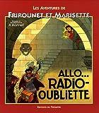 Les aventures de Fripounet et Marisette - Allo... radio-oubliette