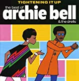 Tightening It Up: The Best of Archie Bell and The Drells von Archie Bell & The Drells