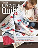 Upcycle Quilts Sew your own easy throws and pillows Turn old shirts and other recycled fabrics into creative quilts Designs include: dad's shirts, beach blanket, sock crazy, totes galore, and more 64 pages in a softcover