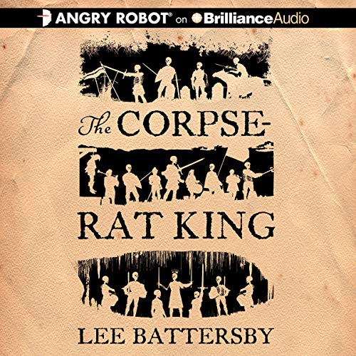 The Corpse-Rat King Audiobook By Lee Battersby cover art