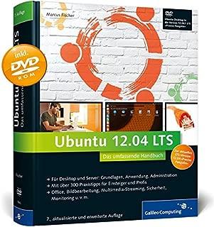 Ubuntu GNU/Linux 12.04 LTS: Das umfassende Handbuch, aktuell zu Ubuntu »Precise Pangolin« (Galileo Computing)