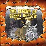The Legend of Sleepy Hollow: The Headless Horseman (American Legends and Folktales)