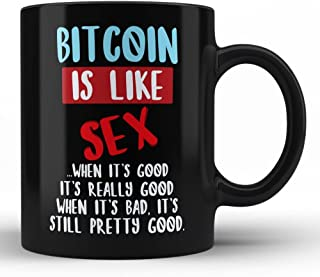 Bitcoin Is Like Sex Funny Quote Black Coffee Mug By HOM