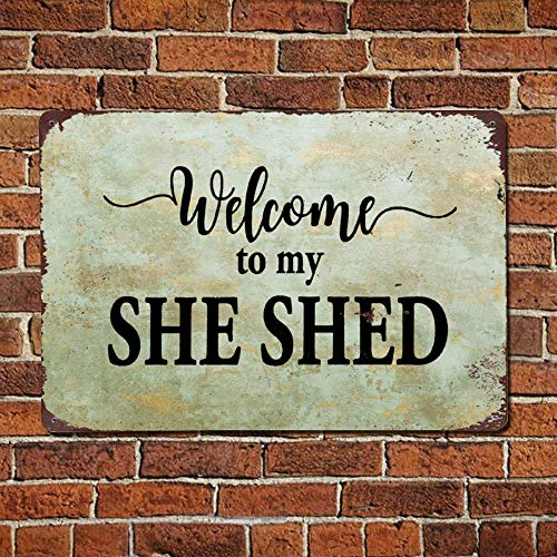 43LenaJon Welcome To My She Shed Vintage Street Quotes Metal sign,Retro Saying words Sign,Rustic quote saying words Bar Men Cave Garden Wall art,Farmhouse Aluminum Sign,home decor