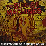 Songtexte von The Suicide Machines - War Profiteering Is Killing Us All