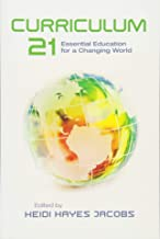 [Heidi Hayes Jacobs] Curriculum 21: Essential Education for a Changing World (Professional Development)