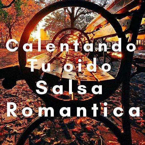 Calentando Tu Oido Salsa Romantica