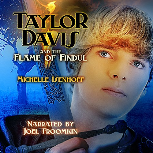 Taylor Davis and the Flame of Findul  audiobook cover art
