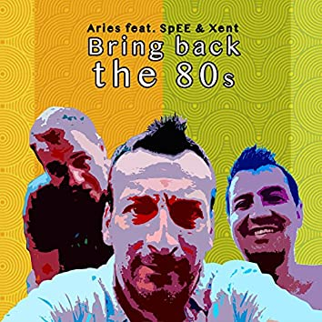 Bring Back the 80's (feat. Spee & Xent)