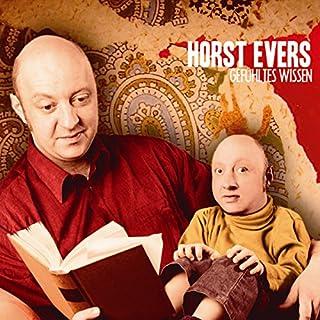 Gefühltes Wissen                   Autor:                                                                                                                                 Horst Evers                               Sprecher:                                                                                                                                 Horst Evers                      Spieldauer: 1 Std. und 13 Min.     28 Bewertungen     Gesamt 4,5