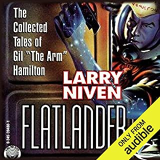 Flatlander                   By:                                                                                                                                 Larry Niven                               Narrated by:                                                                                                                                 Dennis Holland                      Length: 12 hrs and 21 mins     194 ratings     Overall 4.3