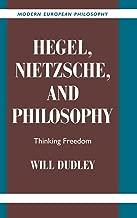 Best hegel, nietzsche, and philosophy: thinking freedom Reviews