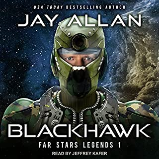 Blackhawk     Far Stars Legends Series, Book 1              By:                                                                                                                                 Jay Allan                               Narrated by:                                                                                                                                 Jeffrey Kafer                      Length: 10 hrs and 33 mins     208 ratings     Overall 4.3