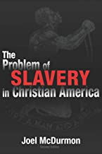 The Problem of Slavery in Christian America: An Ethical-Judicial History of American Slavery and Racism