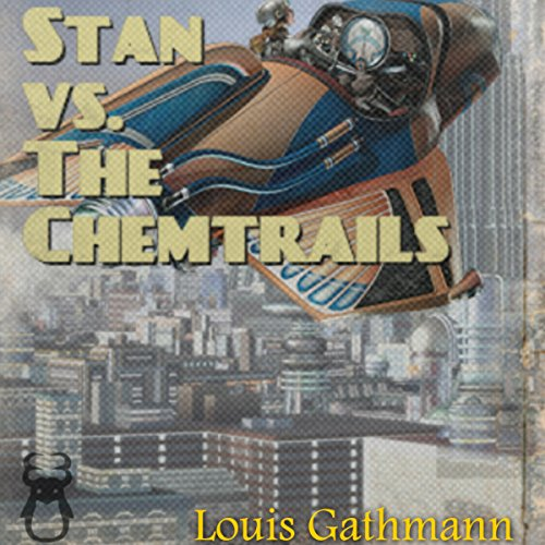 Stan vs. The Chemtrails audiobook cover art