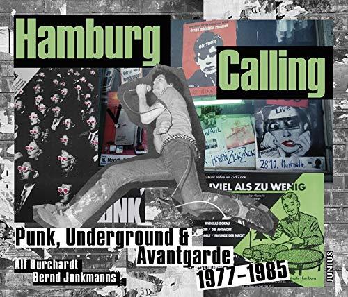 Hamburg Calling: Punk, Underground & Avantgarde 1977–1985