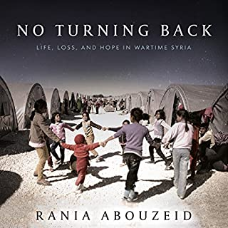 No Turning Back     Life, Loss, and Hope in Wartime Syria              De :                                                                                                                                 Rania Abouzeid                               Lu par :                                                                                                                                 Susan Nezami                      Durée : 14 h et 31 min     Pas de notations     Global 0,0