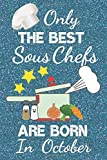 Only The Best Sous Chefs Are Born In October: Chef Gifts / Sous Chef Gifts. This Sous Chef Notebook Sous Chef Journal has a fun blue glossy front ... ruled great for birthdays and Christmas.
