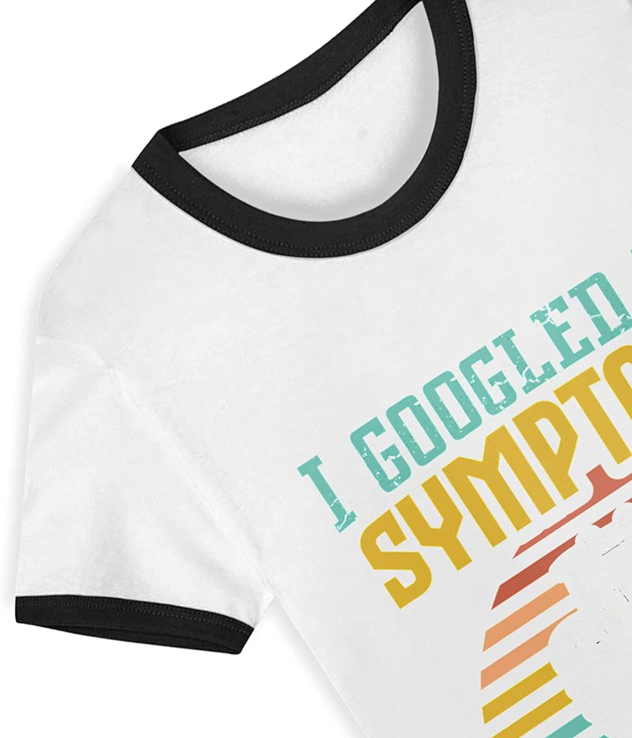 I Googled My Symptoms Turned Out I Just Need More Tractors T-Shirts Novelty for Girls Tees with Cool Designs