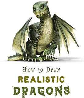 How to Draw Realistic Dragons: Learn to Draw Realistic Dragons, How to Draw Dragons for Adults, How to Draw Dragons Wings ...
