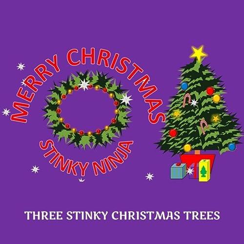 Three Stinky Christmas Trees by Stinky Ninja on Amazon Music ...