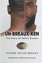Unbreauxken: The Story Of Delvin Breaux