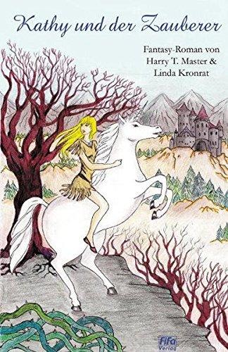Kathy und der Zauberer: Teil 1 der Kathy-Abenteuer