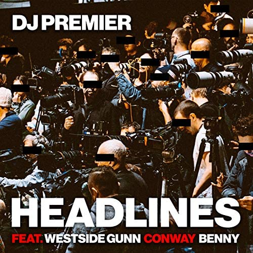 DJ Premier feat. Westside Gunn, Conway & Benny