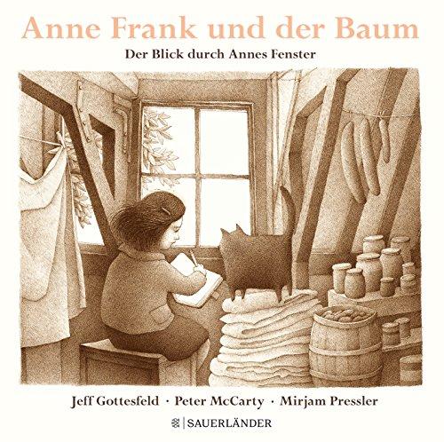 Anne Frank und der Baum: Der Blick durch Annes Fenster