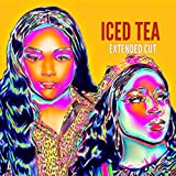 Iced Tea (feat. Jordxn Chanel) [Extended Cut] (Extended) [Explicit]