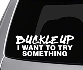 Best buckle up i want to try something sticker Reviews