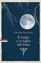 Il mago e la figlia del boia (Italian Edition)