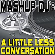 A Little Less Conversation (Original Radio Mix) [Re-Mix Tool]