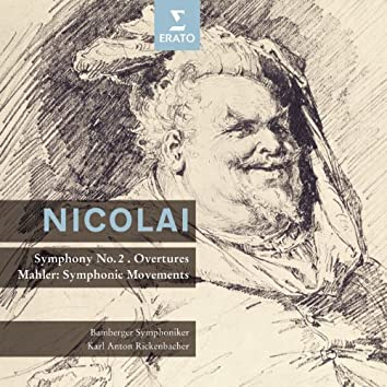 Nicolai : Symphony In D Major, Overtures - Mahler : Movements