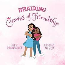Braiding Crowns of Friendship