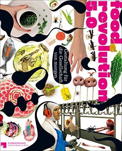 Food Revolution 5.0: Gestaltung fur die Gesellschaft von morgen / Design for Tomorrow's Society: 2