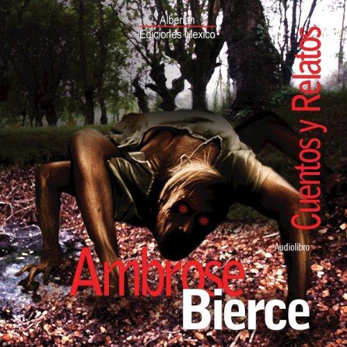 Cuentos y Relatos de Ambose Bierce [Stories and Tales of Ambose Bierce] cover art