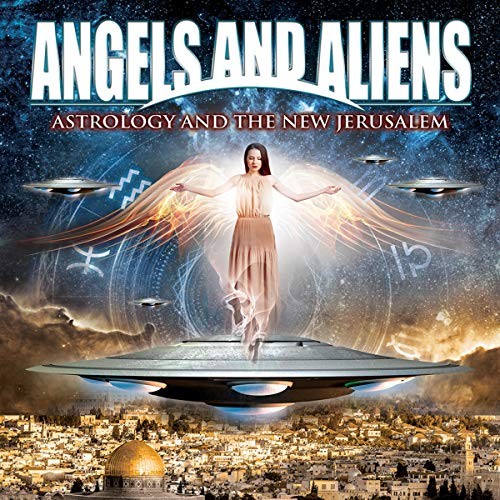 Angels and Aliens: Astrology and the New Jerusalem Titelbild